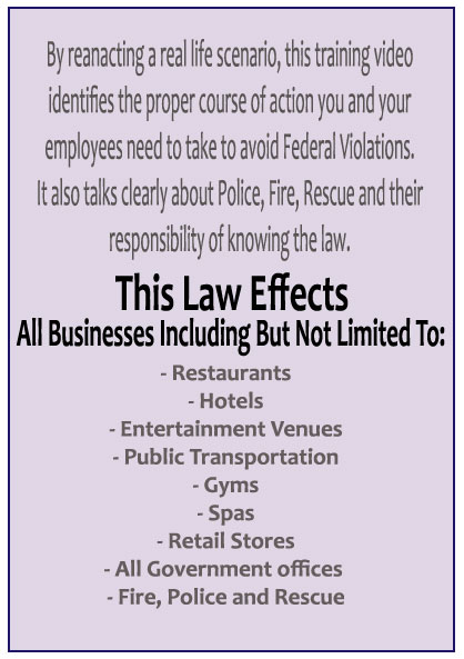 ADA Law- The Training video effects all businessess, government offices, fire and rescue